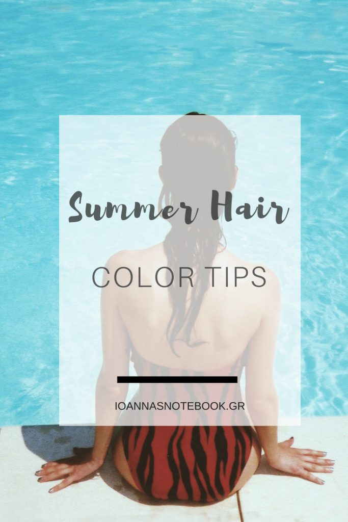 How to protect your hair color during summer: Easy tips for healthy & strong hair | Ioanna's Notebook