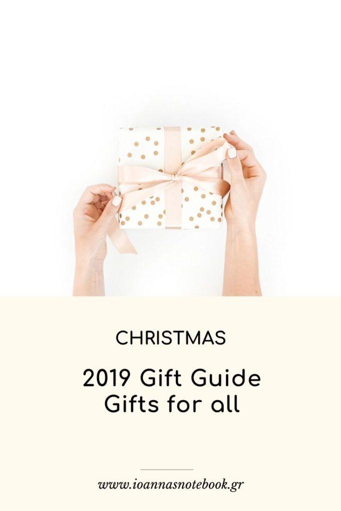 2019 Gift Guide - Gifts for all: Χρησιμοι οδηγοί δώρων για αυτόν, αυτή και τα παιδιά με όλα όσα έχω αγαπήσει, όλα όσα θα ήθελα και εγώ να λάβω ως δώρο.