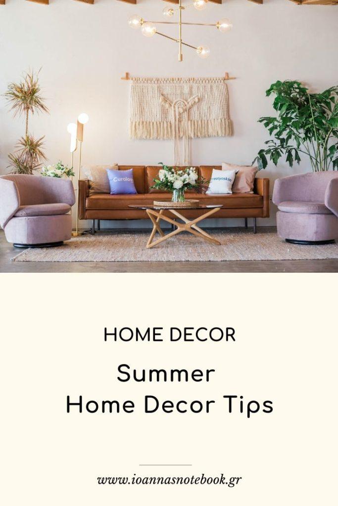 Η interior designer Σίσσυ Φειδά μοιράζεται μαζί μας μερικά απλά και οικονομικά tips για να ανέβει η διάθεσή μας και εν όψη καλοκαιριού!
